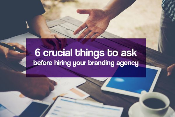 6-Things-to-ask-your-branding-agency-before-working-together