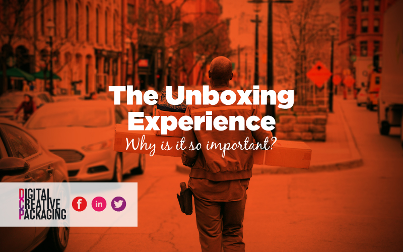 The Unboxing Experience Why Is It So Important DCP