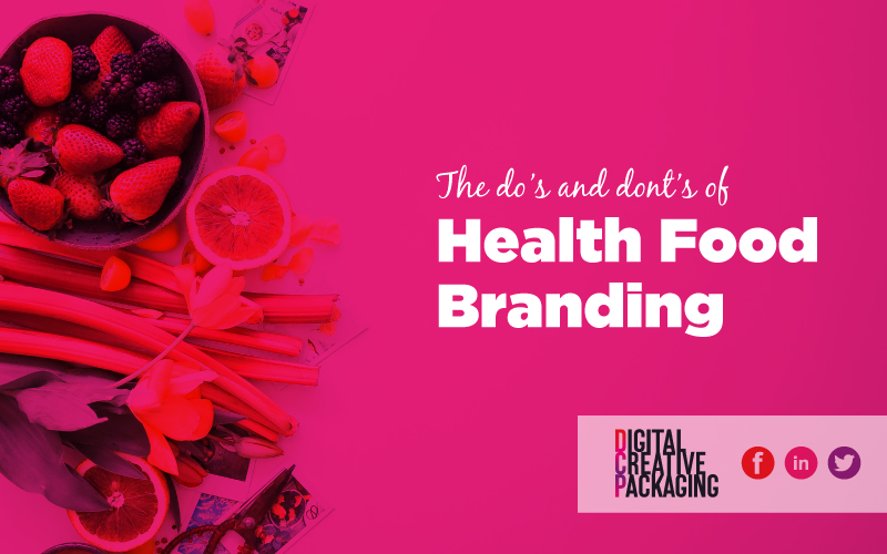 Health Food Branding Do's & Dont's